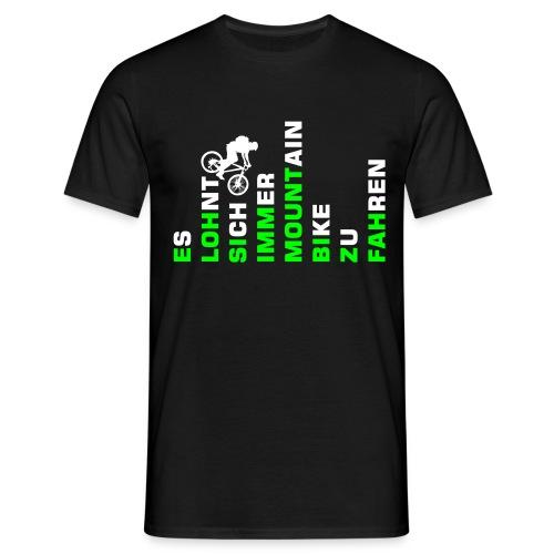 ES LOHNT SICH IMMER MOUNTAINBIKE ZU FAHREN (Men) - Männer T-Shirt