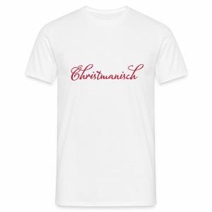 Chrismanisch - Männer T-Shirt