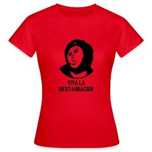 Viva La Restauracion - Choose Your Colour - Women's T-Shirt