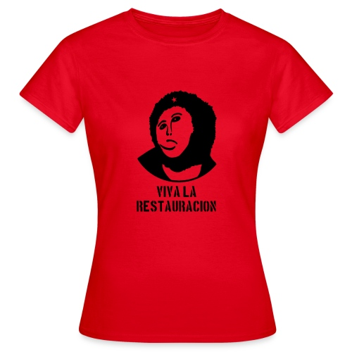 Viva La Restauracion - Choose Your Colour - Women's T-Shirt