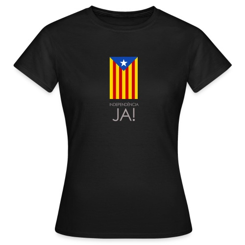 Independència ja! Per noia - Women's T-Shirt