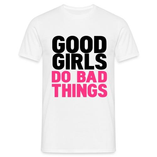 Mannen T-shirt - Good Girls Do Bad Things