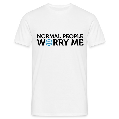 Mannen T-shirt - Normal people WORRY me