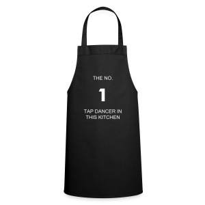 NO. 1 Tap Dancer in this kitchen - Cooking Apron