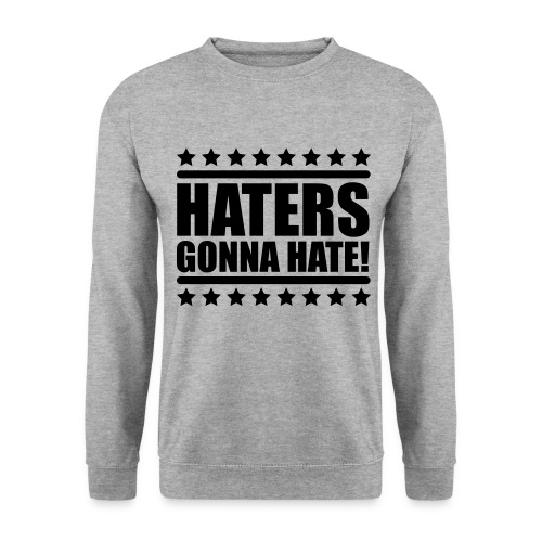 Haters gonna hate! - Herre sweater