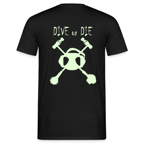 Dive Or Die Phosphorescent+Logo poitrine - T-shirt Homme