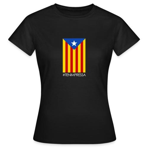 Tenim pressa! Noia - Women's T-Shirt