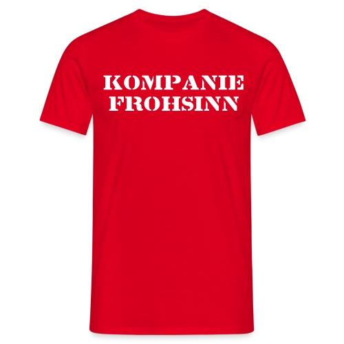 Kompanie Frohsinn - Männer T-Shirt
