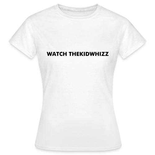 Watch TheKidWhizz - Women's T-Shirt
