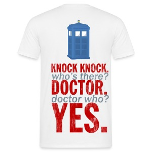 Doctor Who? Yes. - Men's T-Shirt