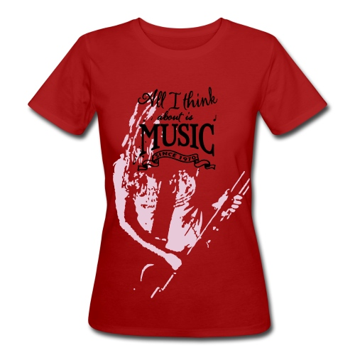 All I Think About Is Music - femme - T-shirt bio Femme