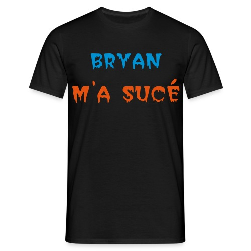 Bryan m'a sucé - Men's T-Shirt