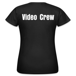 Video Crew (On Back) - Womans - Women's T-Shirt