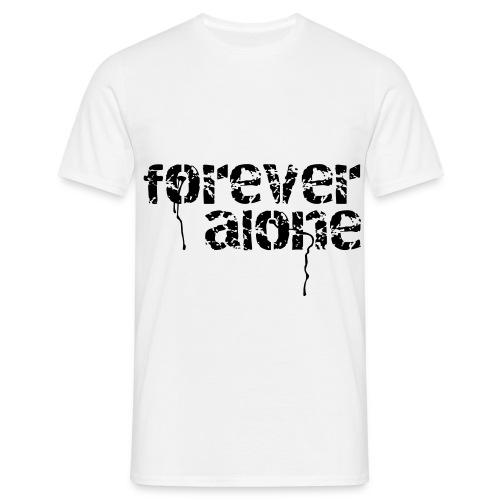 forever alone - Männer T-Shirt