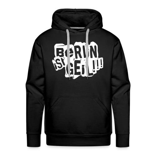 Berlin ist Geil - Männer Premium Hoodie