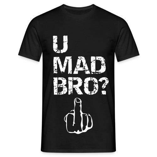 Black U Mad Bro? Tee - Men's T-Shirt