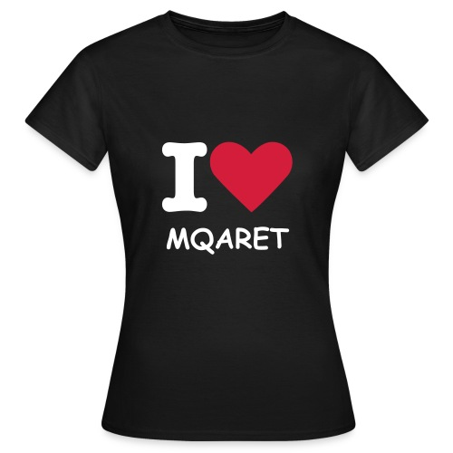 I Love Mqaret - Women - Women's T-Shirt
