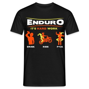 Enduro - It's hard work FlexShirt HQ - Männer T-Shirt