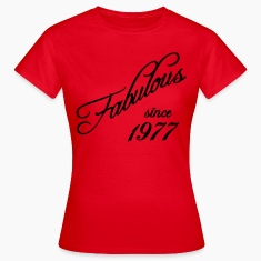 Fabulous since 1977 T-Shirts