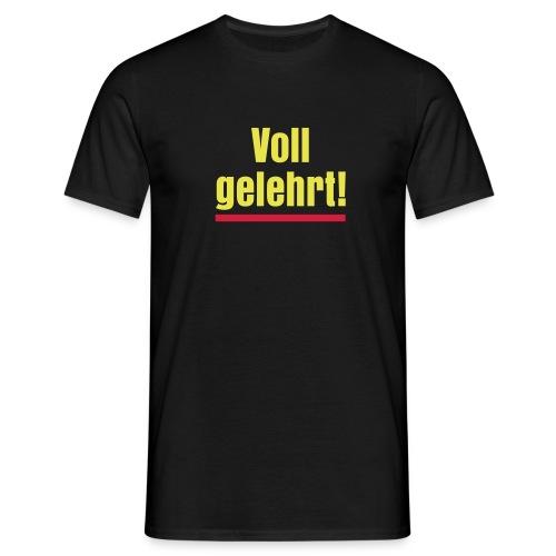 Männershirt - Voll gelehrt! - Männer T-Shirt