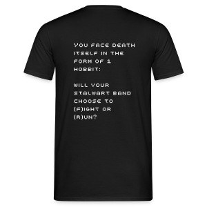 Will your stalwart band choose to (F)ight or (R)un?  - Männer T-Shirt