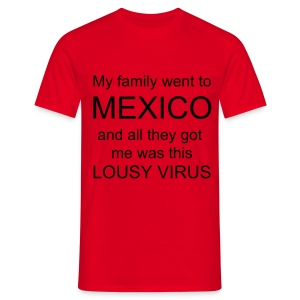 Mexico virus - Men's T-Shirt