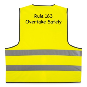 Rule 163 Overtake Safely HI VIZ - Reflective Vest