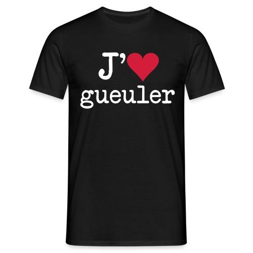 j'aime gueuler - T-shirt Homme