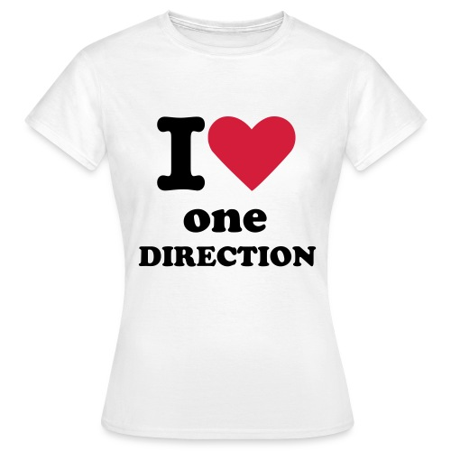 I love One Direction - Women's T-Shirt