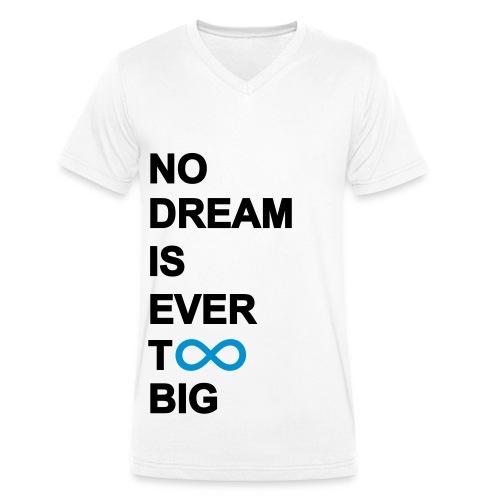 NO DREAM IS EVER TOO BIG - infinity  - Männer Bio-T-Shirt mit V-Ausschnitt von Stanley & Stella