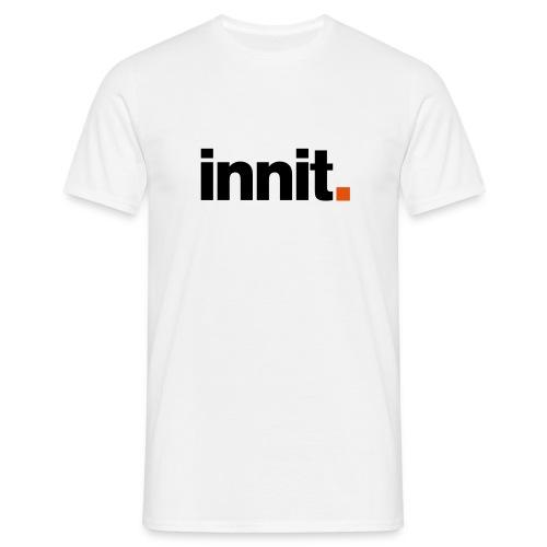 Innit. - Men's T-Shirt