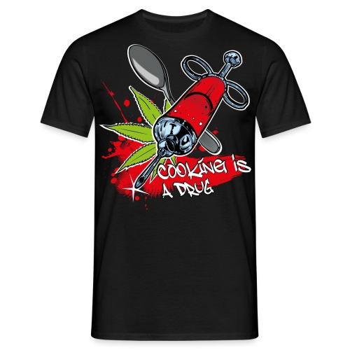 cooking is a drug - Männer T-Shirt