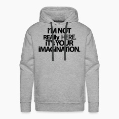 I'm not really here. Hoodies & Sweatshirts