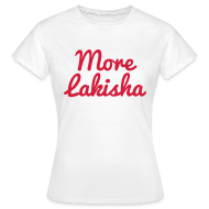 T-Shirts ~ Women's T-Shirt ~ More Lakisha t-shirt red/white