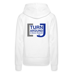 Turn around - Frauen Premium Kapuzenpullover