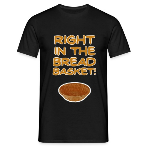 Bread Basket! T-Shirt - Men's T-Shirt