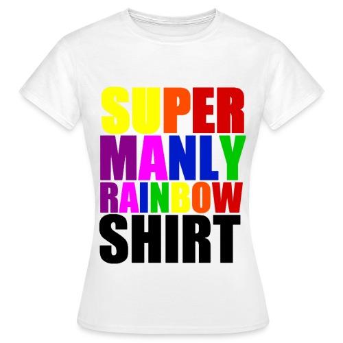 Super Manly White Women's Shirt - Women's T-Shirt