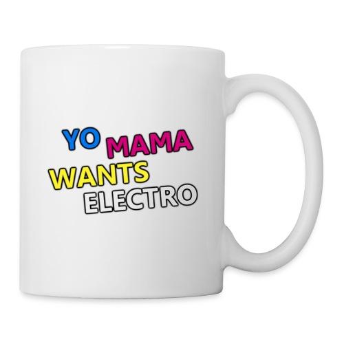 YoMamaWantsElectro - Classic Cup - Tasse