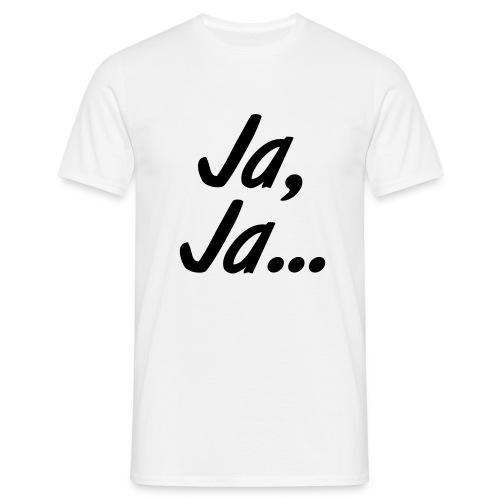 Ja, Ja... - Männer T-Shirt