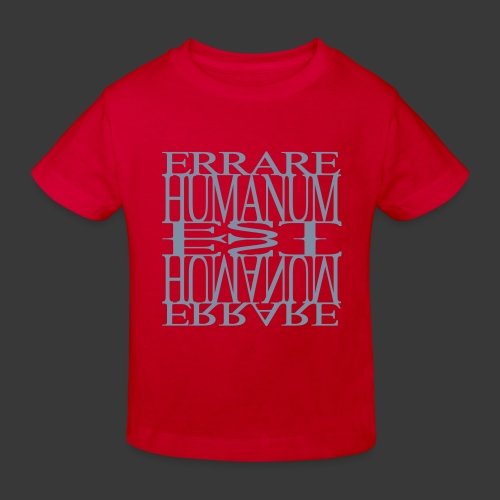 ERRARE HUMANUM EST - Kids' Organic T-Shirt