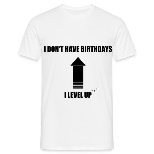Men Tee No Birthdays Level Up - Men's T-Shirt