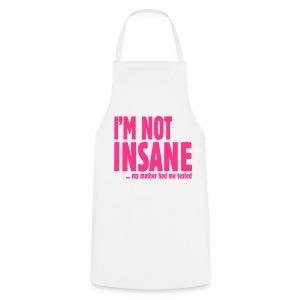I'm not Insane - Keukenschort