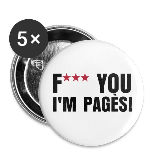 F*** YOU I'M PAGES! Pins - Chapa mediana 32 mm