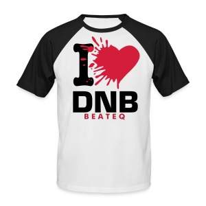 I LOVE DNB BY BEATEQ - Men's Baseball T-Shirt