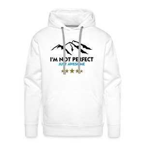 I'M NOT PERFECT JUST AWESOME  - Men's Premium Hoodie