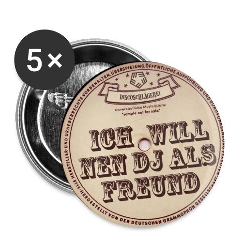Ich will nen DJ als Freund - Buttons klein 25 mm