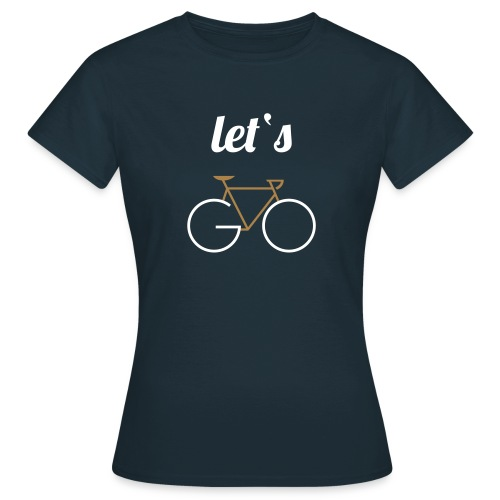 Let's GO (Frauen) - Frauen T-Shirt