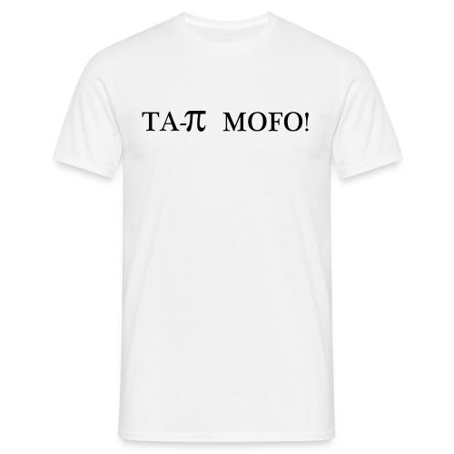 TAPI MOFO T-SHIRT - Mannen T-shirt