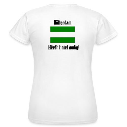 ROTTERDAM HEEFT 'T NIET NODIG T-SHIRT - Vrouwen T-shirt