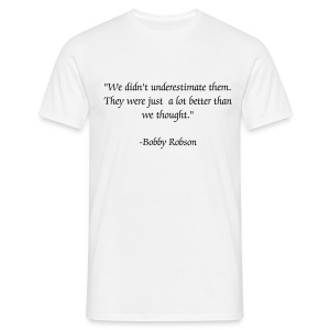 Bobby Robson Quote - Men's T-Shirt